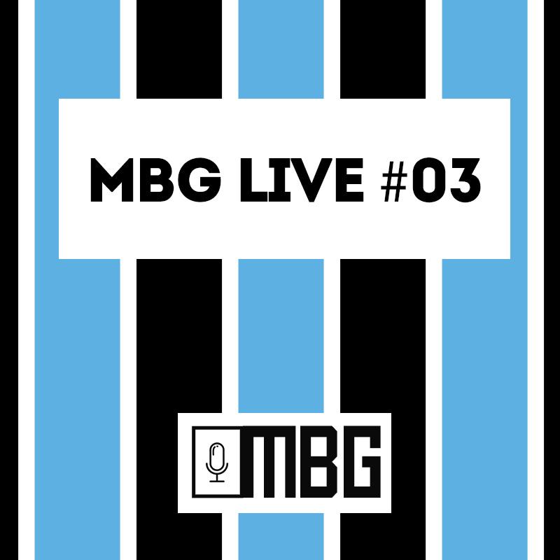 MBG Live #03 – Grêmio 1 x 1 Atlético MG