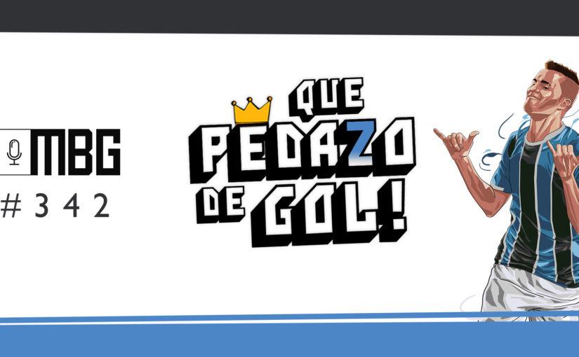 Mesa de Bar do Grêmio #342 – Que pedazo de gol