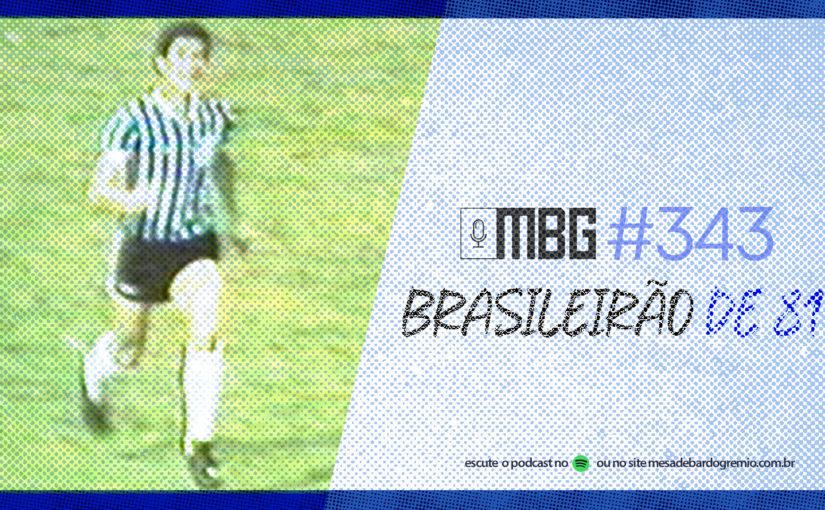 Mesa de Bar do Grêmio #343 – Brasileirão de 81
